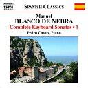 ブラスコ・デ・ネブラ:ピアノ・ソナタ全集 第1集