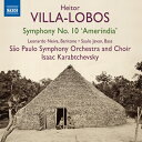 ヴィラ=ロボス:交響曲 第10番「アメリンディア」