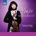 作曲家名: A行 - イザイ:6つの無伴奏ヴァイオリン・ソナタ Op.27(1924)