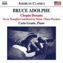 ブルース・アドルフ:ピアノ作品集「ショパンの夢」