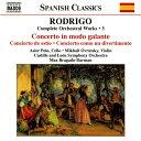 作曲家名: Ra行 - ロドリーゴ:管弦楽作品全集3「チェロとオーケストラのためのギャラント風協奏曲」/「ヴァイオリンとオーケストラのための夏の協奏曲」/他