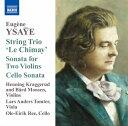Composer: A Line - イザイ:弦楽三重奏曲「シメイ」・2つのヴァイオリンのためのソナタ 他