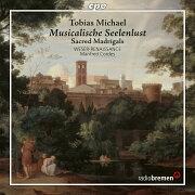 ミヒャエル: 音楽による「心の悦び」 宗教的マドリガル集