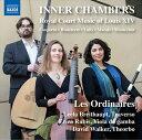 INNER CHAMBERS ルイ14世の宮廷音楽集