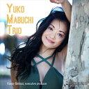 交响曲 - YUKO MABUCHI TRIO