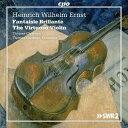 ハインリヒ・ヴィルヘルム・エルンスト:ヴィルトゥオーゾ・ヴァイオリン曲集 [2CDs]