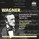 作曲家名: Sa行 - リヒャルト・ワーグナー:オペラ名曲集 オーギュスト・ストラーダルによる独奏ピアノ編曲版 第2集