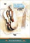 クレモナのヴァイオリン サルヴァトーレ・アッカルドとのツアー[DVD]
