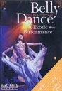 【送料無料選択可!】ベリーダンス・パフォーマンス/Belly Dance A Exotic Performance / 趣味教養