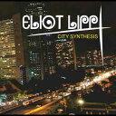 City Synthesis CD / ELIOT LIPP