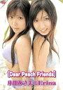 Erina vs 小田あさ美「Dear Peach friends」 / Erina、小田あさ美
