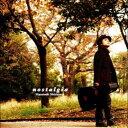 nostalgia[CD] / 西村麻聡