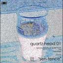 藝人名: Q - sen-tence[CD] / quartz-head 01