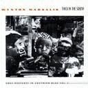 艺人名: W - シック・イン・ザ・サウス - ソウル・ジェスチャーズ・イン・サザン・ブルー Vol.1[CD] / ウィントン・マルサリス