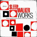Works / Sleep Walker
