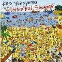 Nothin' But Sausage CD / Ken Yokoyama