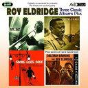 藝人名: R - エルドリッジ〜スリー・クラシック・アルバムス・プラス[CD] / ロイ・エルドリッジ