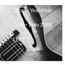 Artist Name: Y - Guitar Solo 2015 LEFT[CD] / 大友良英