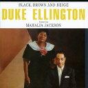 藝人名: D - ブラック、ブラウン・アンド・ブギ +3 ボーナス・トラックス[CD] / デューク・エリントン feat.マヘリア・ジャクソン