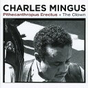 艺人名: C - ピテカントロプス・エレクトゥス+ザ・クラウン[CD] / チャールス・ミンガス