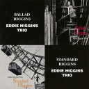 Artist Name: E - バラード・ヒギンズ/スタンダード・ヒギンズ[CD] / エディ・ヒギンズ・トリオ
