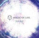 TVアニメ「ジョーカー・ゲーム」エンディングテーマ: DOUBLE [DVD付初回限定盤][CD] / MAGIC OF LiFE
