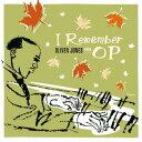 藝人名: O - アイ・リメンバーOP 〜ピーターソンの想い出[CD] / オリバー・ジョーンズ