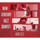 Artist Name: N - アライズ[CD] / ニュー・センチュリー・ジャズ・クインテット