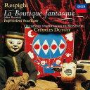 作曲家名: Sa行 - レスピーギ: バレエ「風変わりな店」組曲、ブラジルの印象 [SHM-CD][CD] / シャルル・デュトワ (指揮)