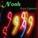 Artist Name: H - Noah[CD] / ヒロオガワ