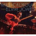 艺人名: W - セレブレイティング・エルヴィン・ジョーンズ[CD] / ウィル・カルホーン