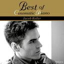 艺人名: J - ベスト・オブ・シネマティック・ピアノ[CD] / ジェイコブ・コーラー