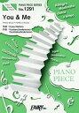 楽譜 You&Me 西野カナ (PIANO PIECE SERI1291)[本/雑誌] / フェアリー