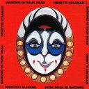 艺人名: O - ダンシング・イン・ユア・ヘッド [SHM-CD][CD] / オーネット・コールマン