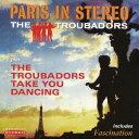 艺人名: T - パリス・イン・ステレオ+テイク・ユー・ダンシング[CD] / ザ・トルバドールズ