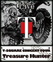 "T-SQUARE CONCERT TOUR ""TREASURE HUNTER""[Blu-ray] / T-SQUARE"