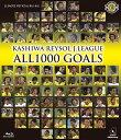KASHIWA REYSOL J.LEAGUE ALL1000 GOALS[Blu-ray] / サッカー