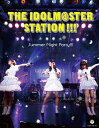 Blu-ray - THE IDOLM@STER STATION!!! Summer Night Party!!! (BD2枚+CD)[Blu-ray] / 沼倉愛美、原由実、浅倉杏美 from THE IDOLM@STER STATION!!!