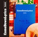 Come Down Lyrics[CD] / No4444