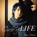 Circle of LIFE [通常盤][CD] / 柿原徹也