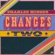 チェンジズ・トゥー [SHM-CD] [完全限定盤][CD] / チャールス・ミンガス