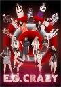 E.G. CRAZY [2CD+3DVD] [初回生産限定盤][CD] / E-girls