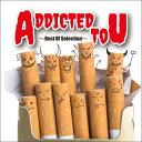 艺人名: V - ADDICTED To U〜Best Of Selection〜[CD] / V.A