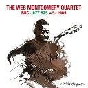 艺人名: W - BBC『ジャズ625』 +5 -1965[CD] / ウェス・モンゴメリー・カルテット