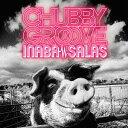CHUBBY GROOVE [DVD付初回限定盤][CD] / INABA/SALAS