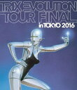 TRIX EVOLUTION TOUR FINAL in TOKYO 2016[Blu-ray] / TRIX