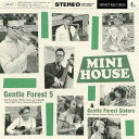 Artist Name: G - MINI HOUSE[CD] / Gentle Forest 5 & Gentle Forest Sisters