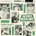 藝人名: G - MINI HOUSE[CD] / Gentle Forest 5 & Gentle Forest Sisters