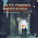 艺人名: T - ジャズ・シネマ・ノスタルジア [SHM-CD][CD] / 東京キネマ・ジャズトリオ