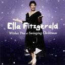 Artist Name: E - ウィッシーズ・ユー・ア・スウィンギング・クリスマス +8 ボーナス・トラックス[CD] / エラ・フィッツジェラルド